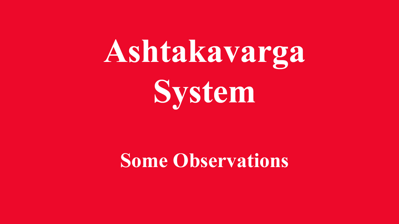 Ashtakavarga System – Some Observations